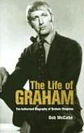 The Life of Graham: The Authorised Biography of Graham Chapman