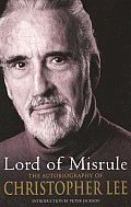 Lord of Misrule The Autobiography of Christopher Lee