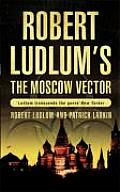 Robert Ludlums the Moscow Vector Uk