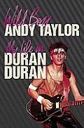 Wild Boy My Life in Duran Duran