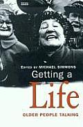 Getting a Life: Older People Talking (Large Print) (Isis)