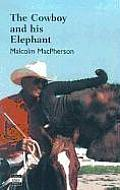 The Cowboy and His Elephant: The Story of a Remarkable Friendship (Large Print) (Isis)
