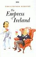 The Empress of Ireland: A Chronicle of an Unusual Friendship (Large Print)