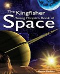 The Kingfisher Young People's Book of Space (Kingfisher Young People's Book Of...)