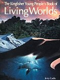 Kingfisher Young Peoples Book Of Living Worlds