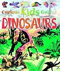 Dinosaurs (Curious Kids Guides)