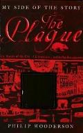 The Plague (My Side of the Story)