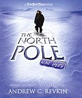 The North Pole Was Here: Puzzles and Perils at the Top of the World (New York Times) Cover