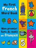 My First French Book A Bilingual Introduction to Words Numbers Shapes & Colors