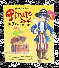 How to Be a Pirate in 7 Days or Less With Pirate Stickers & Pirate Poster & Pirate Hat an Eye Patch & Treasure Map Game