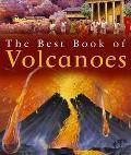 The Best Book of Volcanoes (Best Book of)