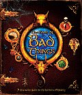The Book of Bad Things, the: A Sinister Guide to History's Dark Side