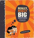 Really, Really Big Questions (Really Really Big Questions)