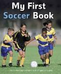 My First Soccer Book: A Brilliant Introduction to the Beautiful Game
