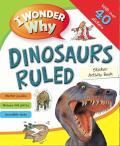 I Wonder Why Dinosaurs Ruled Sticker Activity Book
