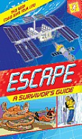 Escape A Survivors Guide This Book Could Save Your Life