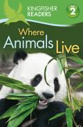 Kingfisher Readers L2: Where Animals Live (Kingfisher Readers - Level 2)