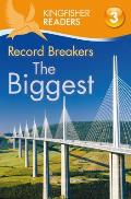 Kingfisher Readers L3: Record Breakers-The Biggest (Kingfisher Readers - Level 3) Cover