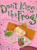 Dont Kiss the Frog Princess Stories With Attitude