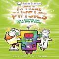 Basher Science: Extreme Physics (Basher Science)