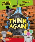 Think Again! False Facts Attacked and Myths Busted (Think Again!)