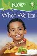 What We Eat (Kingfisher Readers: Level 2)
