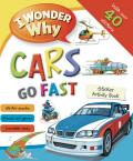 I Wonder Why Cars Go Fast Sticker Activity Book [With Sticker(s)] (I Wonder Why)