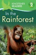 In the Rainforest (Kingfisher Readers: Level 2)