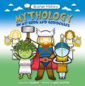 Mythology: Oh My! Gods and Goddesses [With Poster] (Basher History)