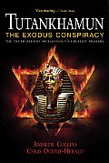 Tutankhamun: The Exodus Conspiracy: The Truth Behind Archaeology's Greatest Mystery