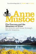 Che Guevara & the Mountain of Silver By Bicycle & Train Through South America