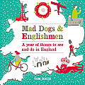 Mad Dogs & Englishmen: A Year of Things to See and Do in England