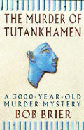 Murder of Tutankhamen a 3000 Year Old Mu