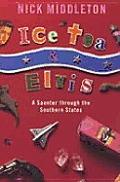 Ice Tea & Elvis A Saunter Through The So