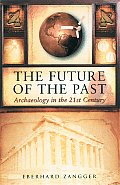 Future of the Past: Archaeology in the 21st Century