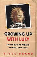 Growing Up with Lucy How to Build an Android in Twenty Easy Steps