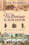 Victorian London Life of a City 1840 1870