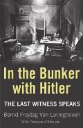 In the Bunker With Hitler: the Last Witness Speaks
