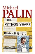 Diaries 1969 1979 The Python Years