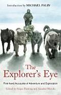 Explorers Eye First Hand Accounts of Adventure & Exploration