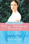 Vanity Fair: In Half the Time (Compact Editions)