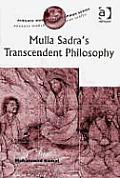 Mulla Sadra's Transcendent Philosophy: