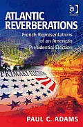 Atlantic Reverberations: French Representations of an American Presidential Election
