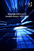 Kingship and Love in Scottish Poetry, 1424-1540