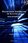 Discrete Choice Modelling and Air Travel Demand: Theory and Applications
