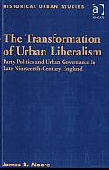 The Transformation of Urban Liberalism: Party Politics and Urban Governance in Late Nineteenth-Century England