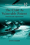 The Child as Vulnerable Patient: Protection and Empowerment