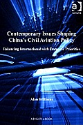 Contemporary Issues Shaping China's Civil Aviation Policy: Balancing International with Domestic Priorities