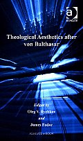 Theological Aesthetics after Von Balthasar