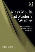 Mass Media and Modern Warfare: Reporting on the Russian War on Terrorism
